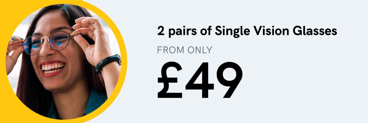 2 pair of Single vision glasses complete from only £49